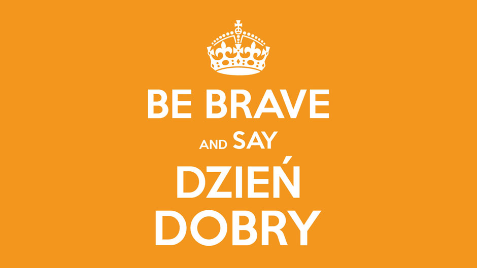 BE-BRAVE-AND-SAY-DZIEN-DOBRY